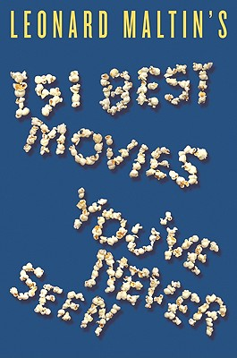 Leonard Maltin's 151 Best Movies You've Never Seen By Maltin, Leonard