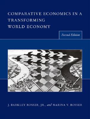 Comparative Economics in a Transforming World Economy By Rosser, John Barkley/ Rosser, Marina V.